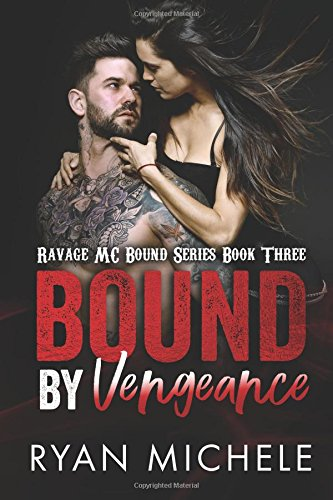 Bound by Vengeance (Ravage MC Bound Series #3): Volume 3