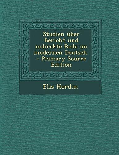 Studien Uber Bericht Und Indirekte Rede Im Modernen Deutsch.