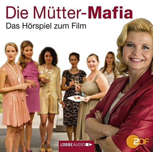 Die Mütter-Mafia: Das Hörspiel zum Film nach Kerstin Gier.