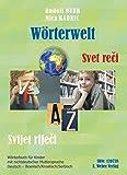Wörterwelt. Wörterbuch Deutsch-Bosnisch/Kroatisch/Serbisch für Kinder mit nichtdeutscher Muttersprache