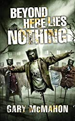Beyond Here Lies Nothing (The Concrete Grove Trilogy)