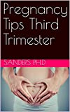 Pregnancy Tips Third Trimester