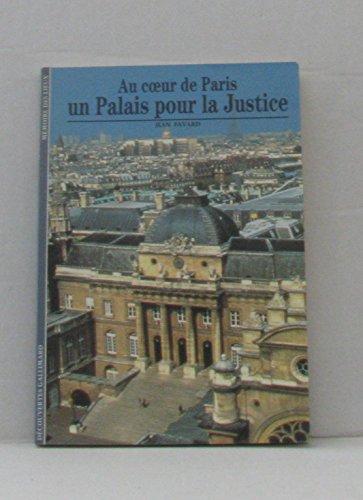 Au cœur de Paris, un palais pour la justice