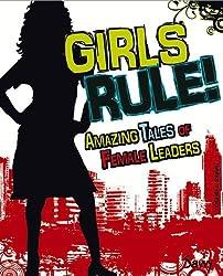 Girls Rule!: Amazing Tales of Female Leaders (Savvy: Girls Rock!)