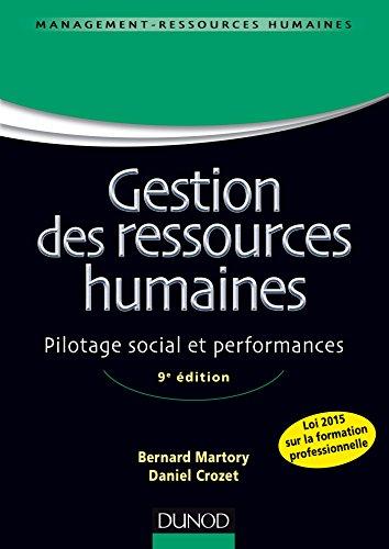 Gestion des ressources humaines - 9e éd. - Pilotage social et performances par Bernard Martory