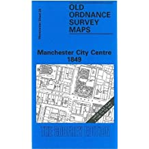 Manchester City Centre 1849: Manchester Sheet 28 (Old Ordnance Survey Maps of Manchester)