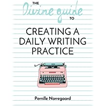 The Divine Guide to Creating a Daily Writing Practice (English Edition)