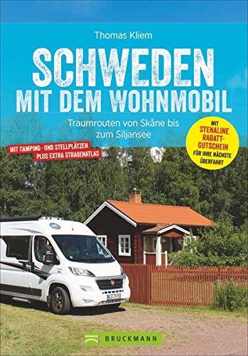 Schweden mit dem Wohnmobil. Traumrouten von Skane bis zum Siljansee. Mit Kartenatlas, Routen, Stellplätzen,...