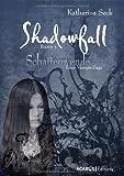 'Shadowfall. Band 1: Schattenwende. Eine...' von 'Katharina Seck'