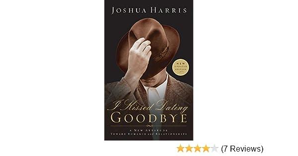 I küsste Dating goodbye von joshua harris ebook