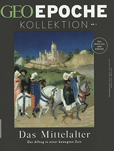 GEO Epoche KOLLEKTION / GEO Epoche KOLLEKTION 1/2015 - Das Mittelalter