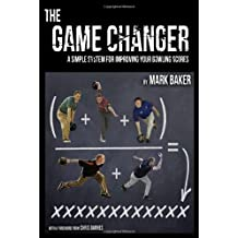 The Game Changer: A Simple System for Improving Your Bowling Scores