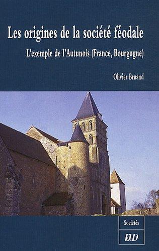 Les origines de la société féodale : L'exemple de l'Autunois (France, Bourgogne)