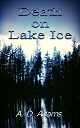 Death on Lake Ice: An Adami Mystery (Adami Mysteries Book 1)