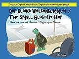 Der kleine Weltenbummler / The small Globetrotter: Bilinguales Kinderbuch / Bilderbuch (Deutsch - Englisch)