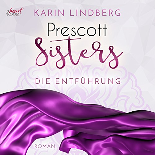 Die Entführung (Prescott Sisters 2)