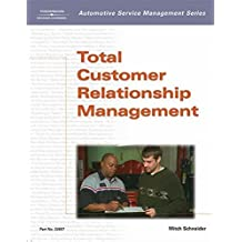 Total Customer Relationship Management (Automotive Service Management Series)