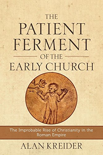 Patient Ferment of the Early Church