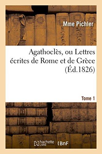 Agathoclès, ou Lettres écrites de Rome et de Grèce T01