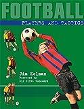 Players and Tactics (Football) by Jim Kelman (2006-04-27)