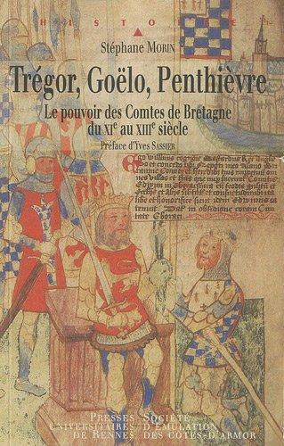 Trégor, Goëlo, Penthièvre : Le pouvoir des Comtes de Bretagne du XIe au XIIIe siècle