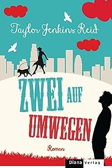 Zwei auf Umwegen: Roman (German Edition) by [Reid, Taylor Jenkins]