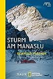 Sturm am Manaslu: Drama auf dem Dach der Welt (National Geographic Taschenbuch, Band 40335)