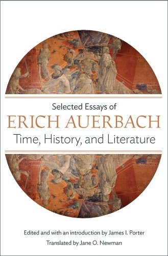 By Erich Auerbach - Time, History, and Literature: Selected Essays of Erich Auerbach