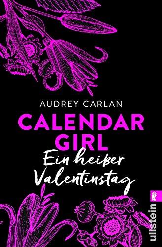 Calendar Girl - Ein heißer Valentinstag (Calendar Girl Buch) von [Carlan, Audrey]