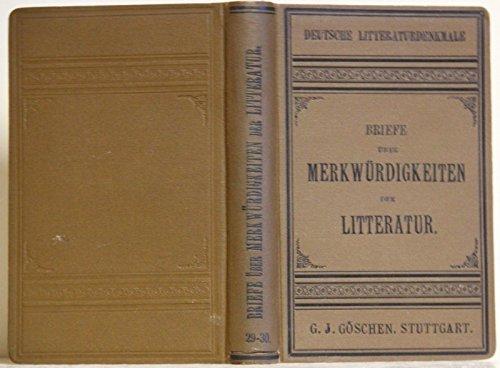 Briefe über die Merkwürdigkeiten der Litteratur. 2 in 1 Band (= Deutsche Literaturdenkmale des 18. und Neunzehnten Jahrhunderts in Neudrucken, Bände 29 und 30).