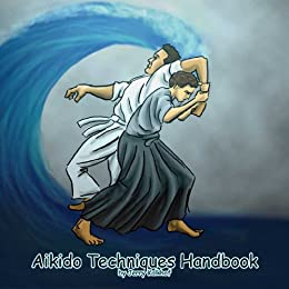 Aikido Techniques Handbook (The Aikido Journey 1) by [Kalkhof, Jerry]