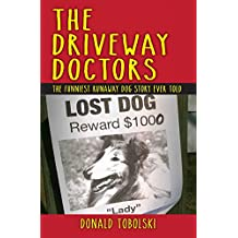 The DriveWay Doctors: The funniest runaway dog story ever told. (English Edition)