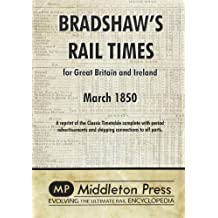 Bradshaw's Rail Times 1850: March 1850: for Great Britain and Ireland by George Bradshaw (2012-02-11)