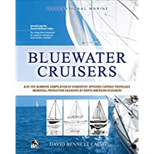 Bluewater Cruisers: A By-The-Numbers Compilation of Seaworthy, Offshore-Capable Fiberglass Monohull Production Sailboats by North American Designers: A ... Monohull Sailboats (English Edition)