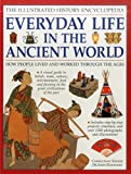 Illustrated History Encyclopedia Everyday Life in the Ancient World