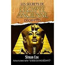 Les secrets de l'Egypte ancienne décryptés
