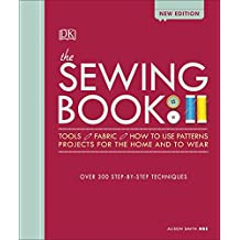 The Sewing Book: Over 300 Step-by-Step Techniques (Dk Crafts)