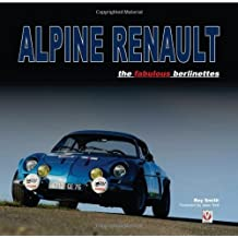 Alpine Renault: the fabulous berlinettes by Roy P. Smith (2013-12-01)
