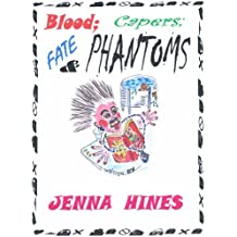 Blood, Capers, Fate, and Phantoms