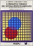 Il progetto termico del sistema edificio-impianto secondo la Legge 9 gennaio 1991, n. 10. Con floppy disk