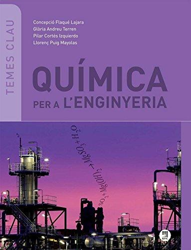 Quimica per a l'enginteria (3ª edició - 2014) (Temes clau) por Concepción Flaquè
