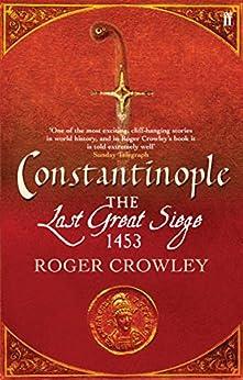 Constantinople: The Last Great Siege, 1453 (English Edition) de [Crowley, Roger]
