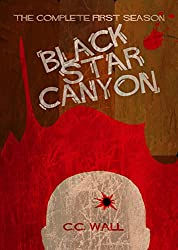 Black Star Canyon: Book 1: The Complete First Season (Black Star Canyon Complete Seasons)