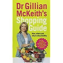 Dr Gillian Mckeiths Shopping Guide by Gillian McKeith (2007-01-30)
