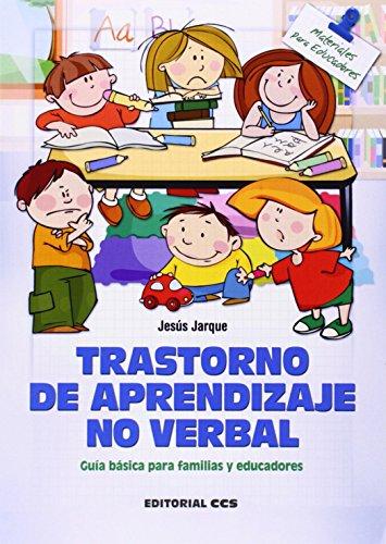 Trastorno de aprendizaje no verbal: Guía básica para familias y educadores (Materiales para educadores)