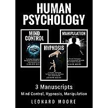 Human Psychology: 3 Manuscripts - Mind Control, Hypnosis, Manipulation (English Edition)