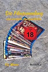 Die Filmsammlung: eine erotische Kurzgeschichte