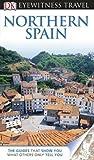 DK Eyewitness Travel Guide: Northern Spain (Eyewitness Travel Guides)