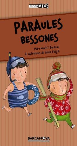 Paraules bessones (Llibres Infantils I Juvenils - Calaix Del Savi - Mots Vius) por Pere Martí i Bertran