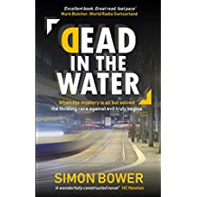 Dead in the Water: (UK Edition) - The hot new international crime thriller